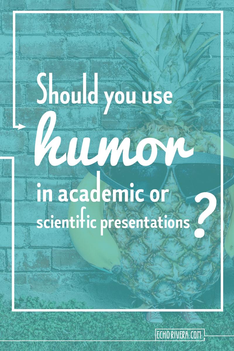 Using-Humor-EchoRivera-academic-scientific-presentation-powerpoint-lecture001.png