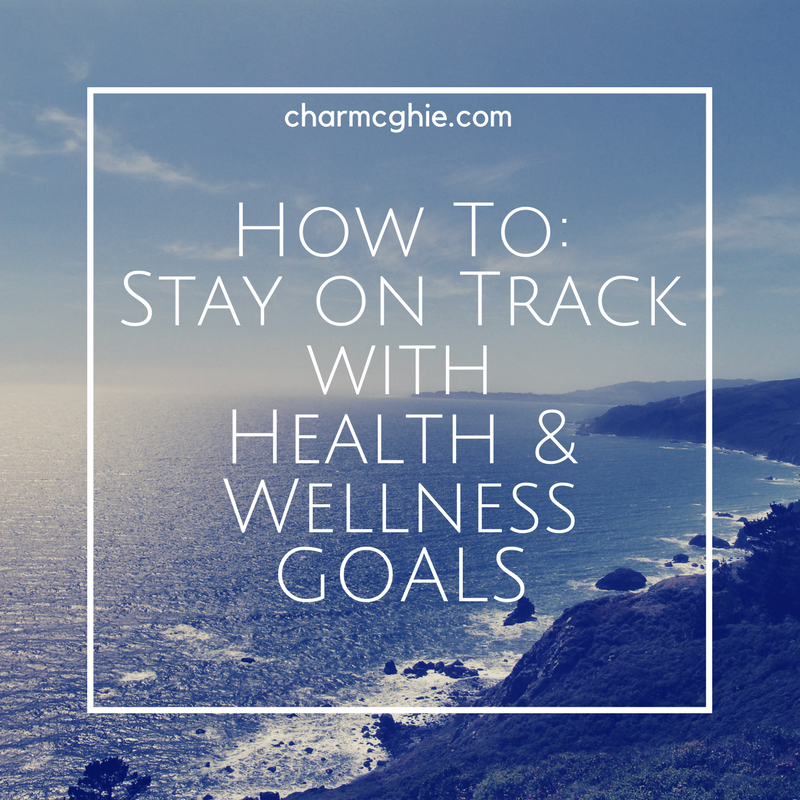 How To_Stay on TrackwithHealth & WellnessGOALS.png