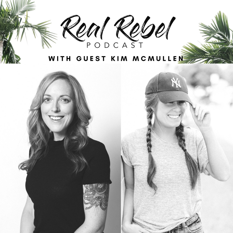Real Rebel Podcast - Kim McMullen.png