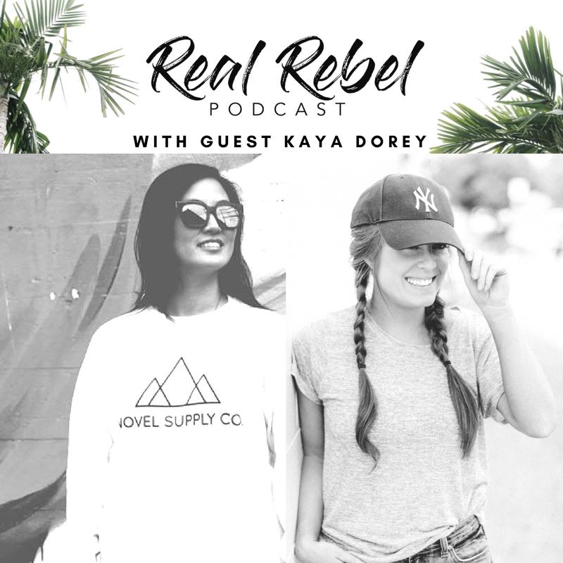 Real Rebel Podcast - Kaya Dorey.png