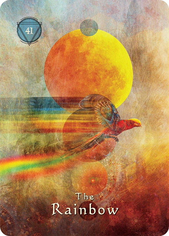The Rainbow - THE ESSENCE:The rainbow symbolizes the seven steps of a true spiritual path, which manifest as the colors of the seven chakras. In the Himalayas, the rainbow body is seen as the full realization of our essence. The rainbow also represents the bridge between the physical and the spiritual worlds. At the end of our lives, we can journey across the rainbow bridge to the highest heavenly realms. When the rainbow appears, it is an affirmation that all is well and that you are in right relationship with Spirit.THE INVITATION:The rainbow tells you that the end of the storm is near. Persevere, and remember that it is darkest just before the dawn. Do not give up hope; things are about to take a positive turn. Listen for the morning rooster that announces the coming of the dawn even while the night is still darkest. But do not claim victory yet or let your guard down fully.THE MEDICINE:Don't get caught in pursuit of the illusion of the pot of gold at end of the rainbow. Find the treasure now, in the moment, by coming into right relationship with those around you. All your gifts are at hand, so obvious you may have missed them. Be true with your intentions, and do not be led astray by daydreams.