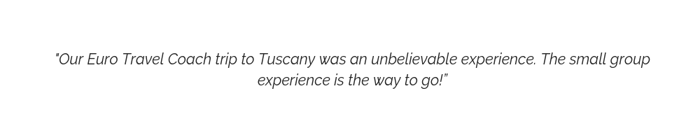 euro-travel-coach-trip-to-tuscany-review-quote-17.png