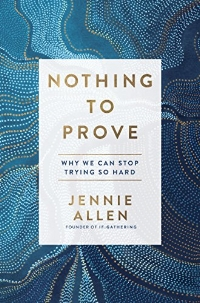 No More Pretending. No More Performing. No More Fighting to Prove Yourself.    Are you trying your best to measure up—yet you still feel as if you're losing ground?   You are not alone.   Jennie Allen understands the daily struggle so many of us face with the fear that we are not enough. And she invites us into a different experience, one in which our souls overflow with contentment and joy. In  Nothing to Prove  she calls us to…  * Find freedom from self-induced pressure by admitting we're not enough—but Jesus is.  * Admit our greatest needs and watch them be filled by the only One who can meet them.  * Make it our goal to know and love Jesus, then watch what He does in and through us.   As you wade into the refreshing truth of the more-than-enough life Jesus offers, you'll experience the joyous freedom that comes to those who are determined to discover what God can do through a soul completely in love with Him.     Discover the answer to your soul-deep thirst     Too many of us have bought into the lie that our cravings will be satisfied if we are enough and if we have enough. So we chase image, answers, things, and people—and we wonder all the while,  Why am I still thirsty?    My single goal with this book is to lead your thirsty soul to the only source of lasting fulfillment: Jesus. He is the living water, a limitless supply that will not only quench your thirst but will fill you and then come pouring out of you into a thirsty world.    Because of Him, you are loved. You are known. You can take a deep breath.   Because you have nothing to prove.   —Jennie