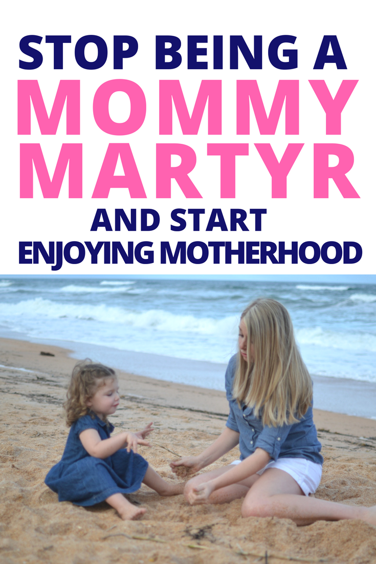 Stop being a mommy martyr.png