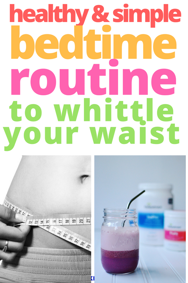 bedtime routine to whittle your waist.png