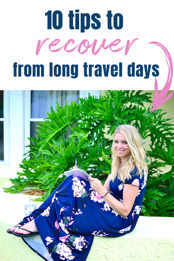10 tips to recover from long travel days.png