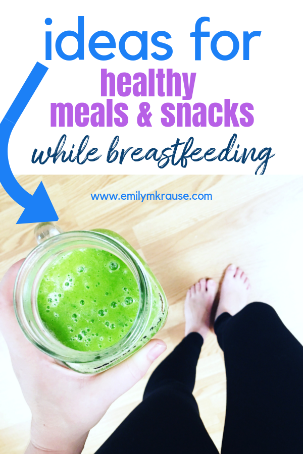 ideas for healthy meals and snacks for nursing moms.png