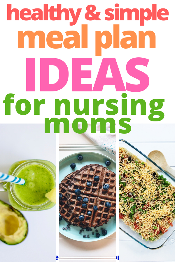 Filling And Healthy Meal And Snack Ideas For Nursing Moms A Mom