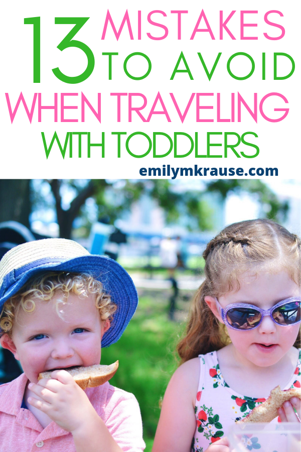 13 mistakes to avoid when you travel with toddlers.png