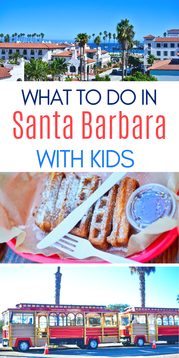 What to Do in Santa Barbara with Kids - Family Travel Guide to Santa Barbara, California.png
