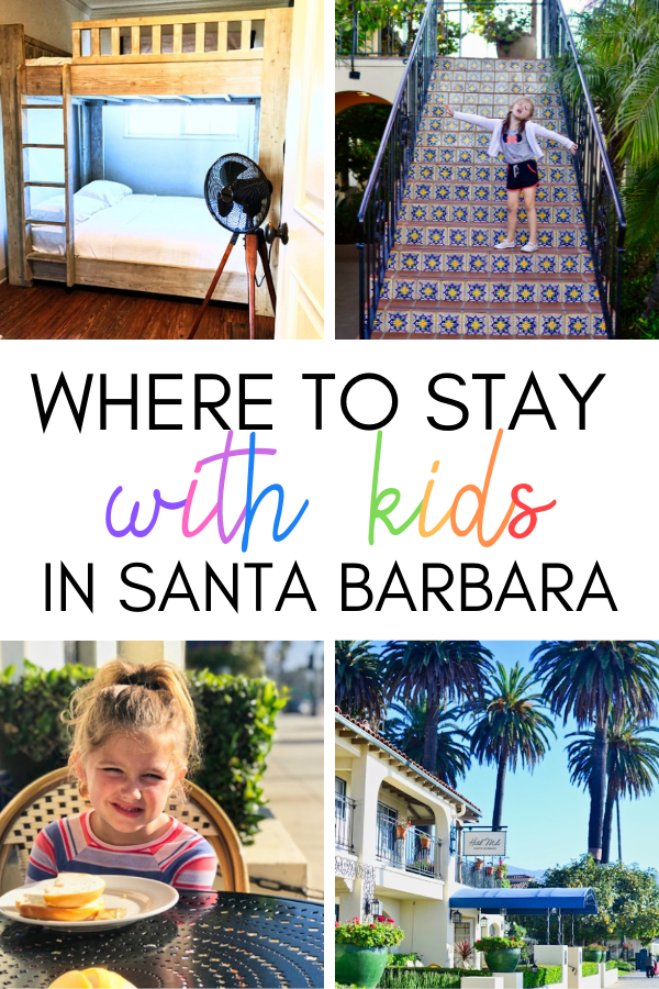 Where to stay if you're traveling to Santa Barbara with kids. Kid-friendly hotel in Santa Barbara.png
