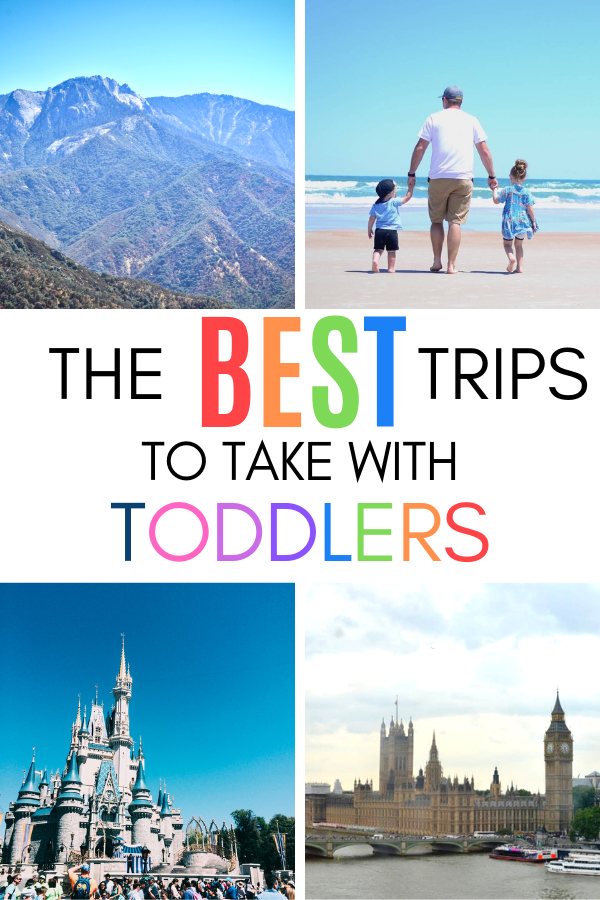 The best trips to take with toddlers so you can actually enjoy yourself on vacation!.png