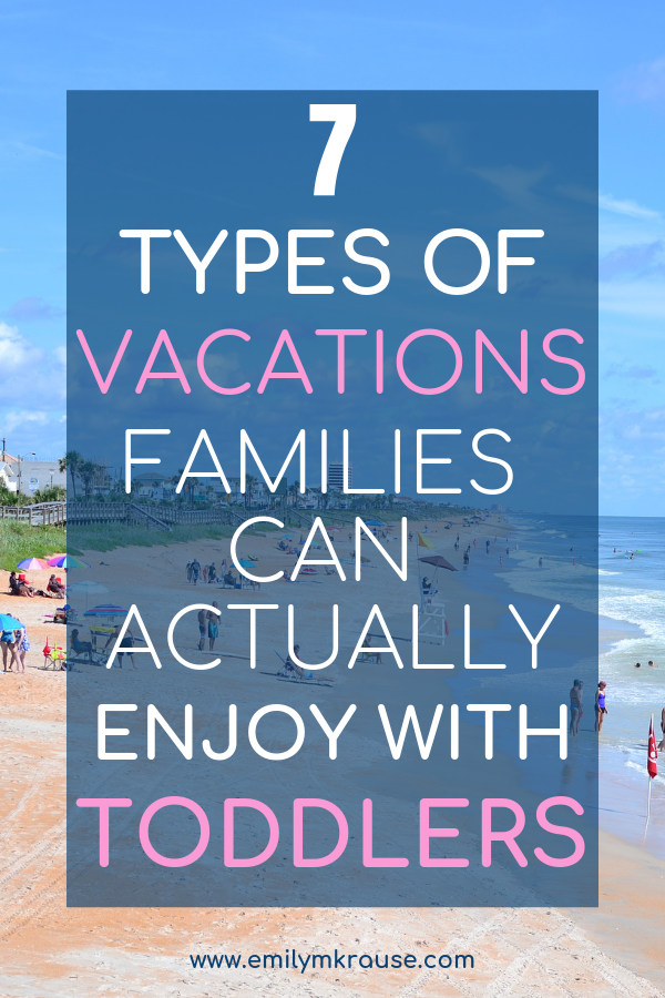 Travel with toddlers can be tough. Here are some vacation ideas for families with young kids..png