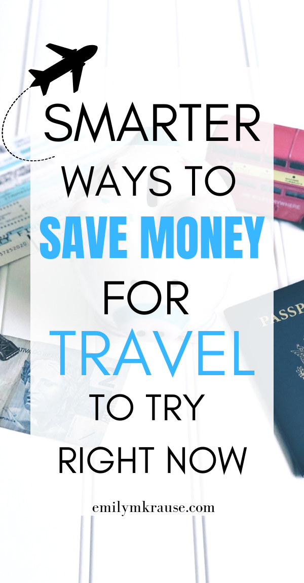 Smarter ways to save money for travel to try right now..png