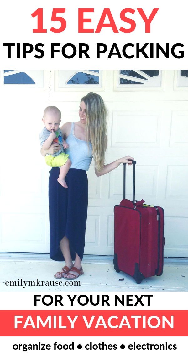 15 easy tips for packing for your next family vacation. Organization tips and tricks..png
