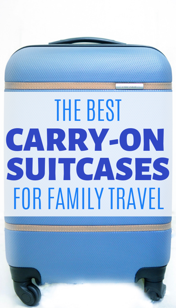 The best carry-on suitcase options for families that love to travel..png