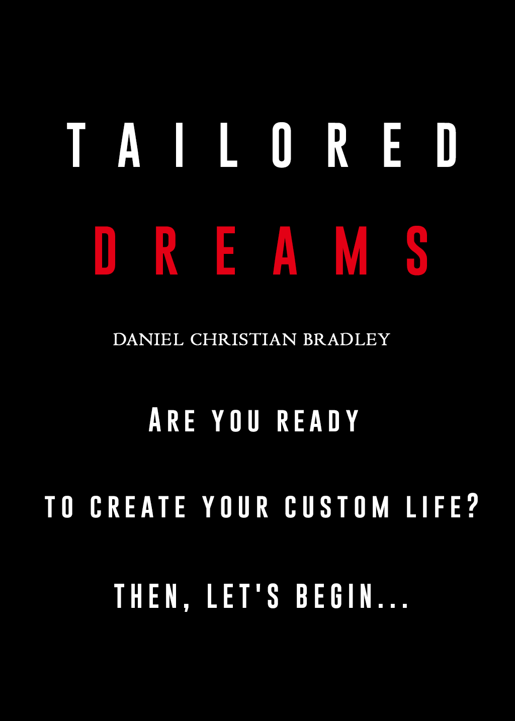 Tailored Dreams by Daniel Bradley