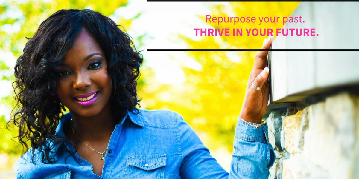 Repurpose your past. THRIVE IN YOUR FUTURE. (7).png