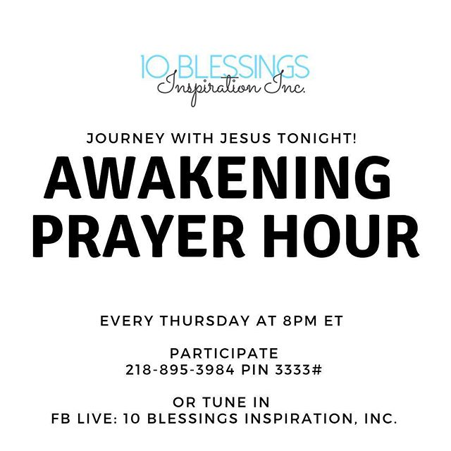 Starting soon!  Tonight we'll take a seven-part journey with #Jesus during the Awakening Prayer Hour starting in a few minutes.  1. Praise  2. Thanksgiving  3. Confession  4. Scripture  5. Petition  6. Intercession  7. Praise  Midnight kicks off week three of the Victory Fast. Join #10Blessings each week until Good Friday as we pray on Thursday nights and fast on Fridays from midnight to 2 p.m. . .  Dial into Awakening Your Gifts Prayer Hour at 8 p.m. Bring victory scriptures as we pray and decree God's Word.  The phone number is 218-895-3984 PIN: 3333#. Share your prayer request in advance at www.10Blessings.org/prayer-requests  We look forward to praying with you tonight!  #praise #prayer #intercession #petition #thanksgiving #Jesus #community