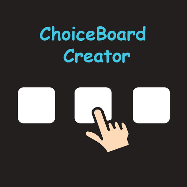 ChoiceBoard-Creator  Customizable choice boards for the unique needs of individuals with communication challenges.
