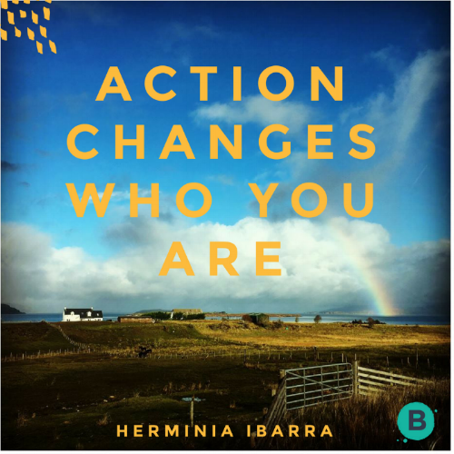 Action changes who you are herminia.png