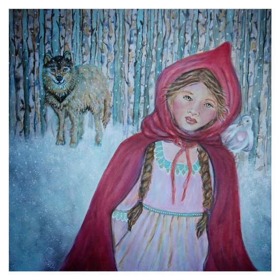 "Little Red Riding HoodWhat we most fear doing is usually what we most need to do. - ""Face our fears ...Live our dreams."""