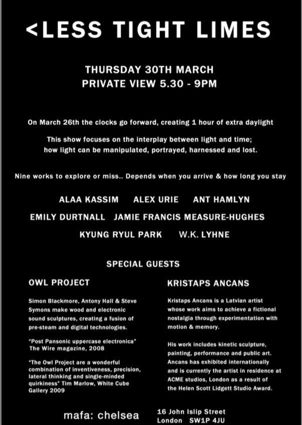 - <Less Tight Limes30 MARCH -14 April 2017MAFA Gallery16 John Islip Street London SW1P 4JU