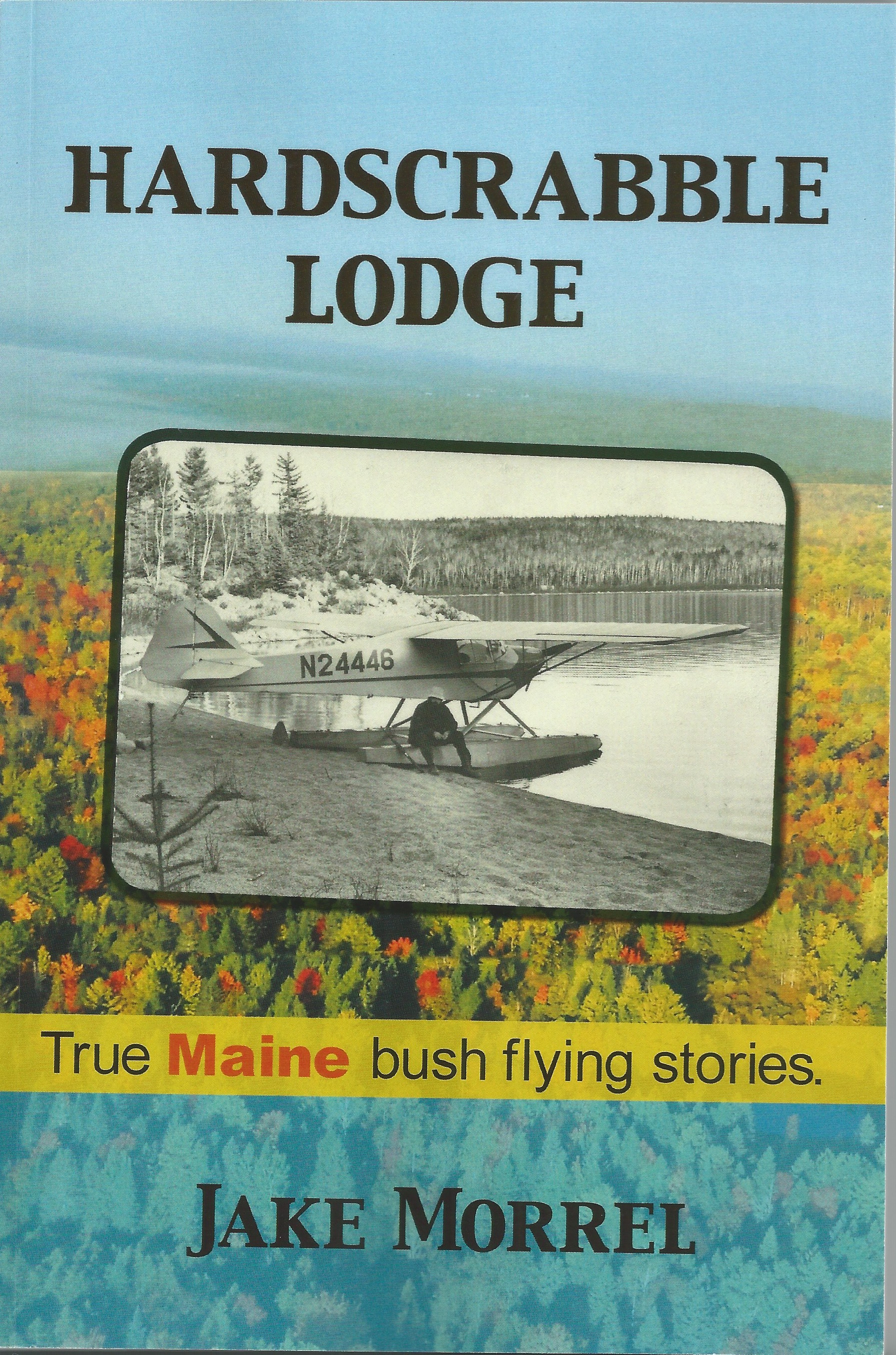 Hardscrabble Lodge - True Maine Bush Flying Stories