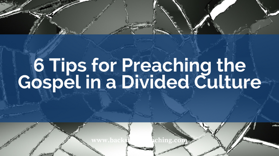 6 Tips for Preaching Gospel in a Divided Culture.png