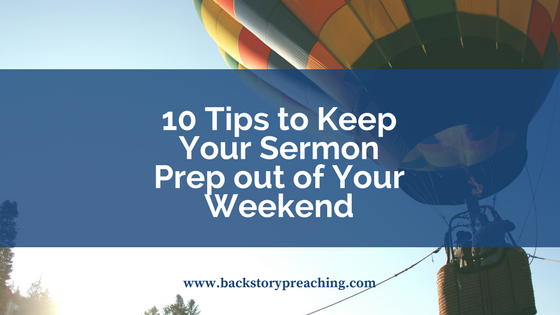 Ten tips to keep sermon prep out of weekend.png