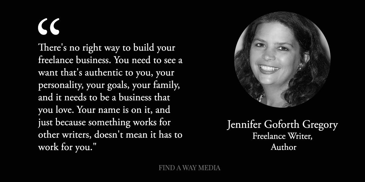 Jennifer Goforth Gregory freelance writer author on building a freelance business authenticity