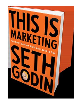 This Is Marketing Seth Godin Find A Way Media