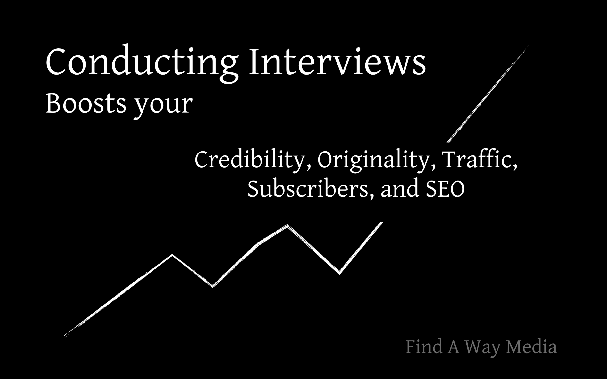 conducting interviews boost seo traffic and credibility find a way media