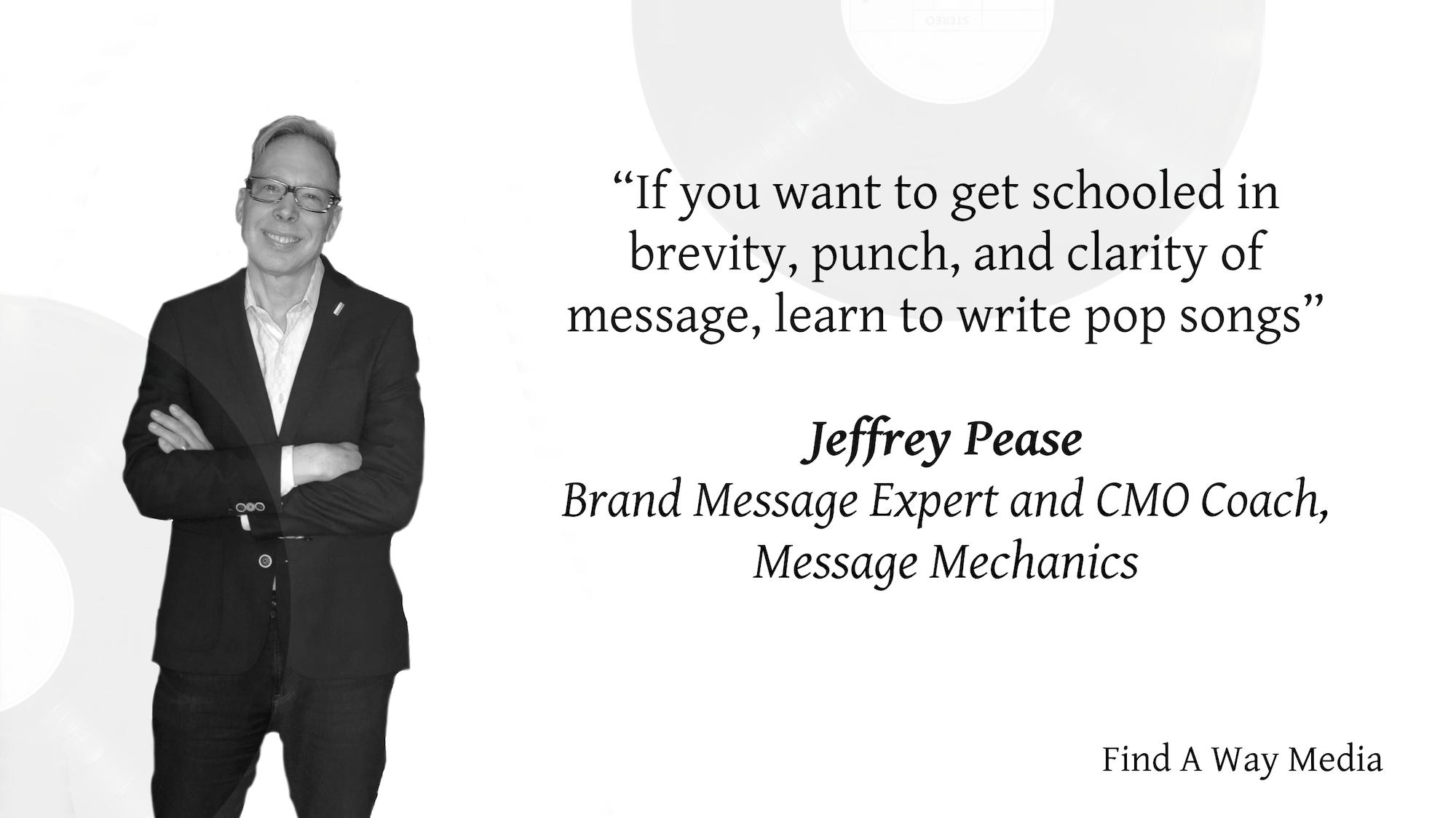 Jeffrey Pease interview find a way media message mechanics