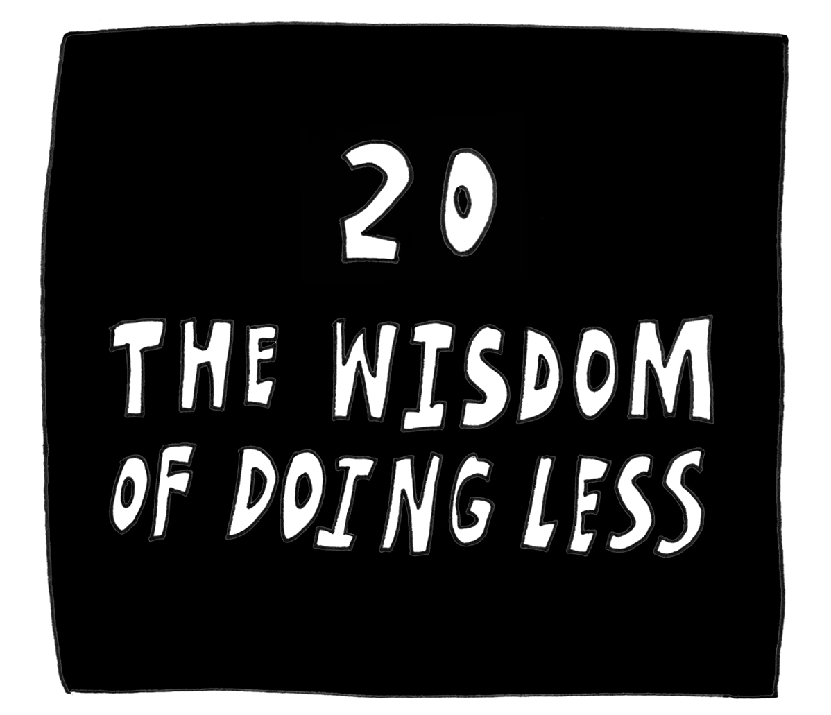 20 wisdom of doing less filled-c square2.jpg