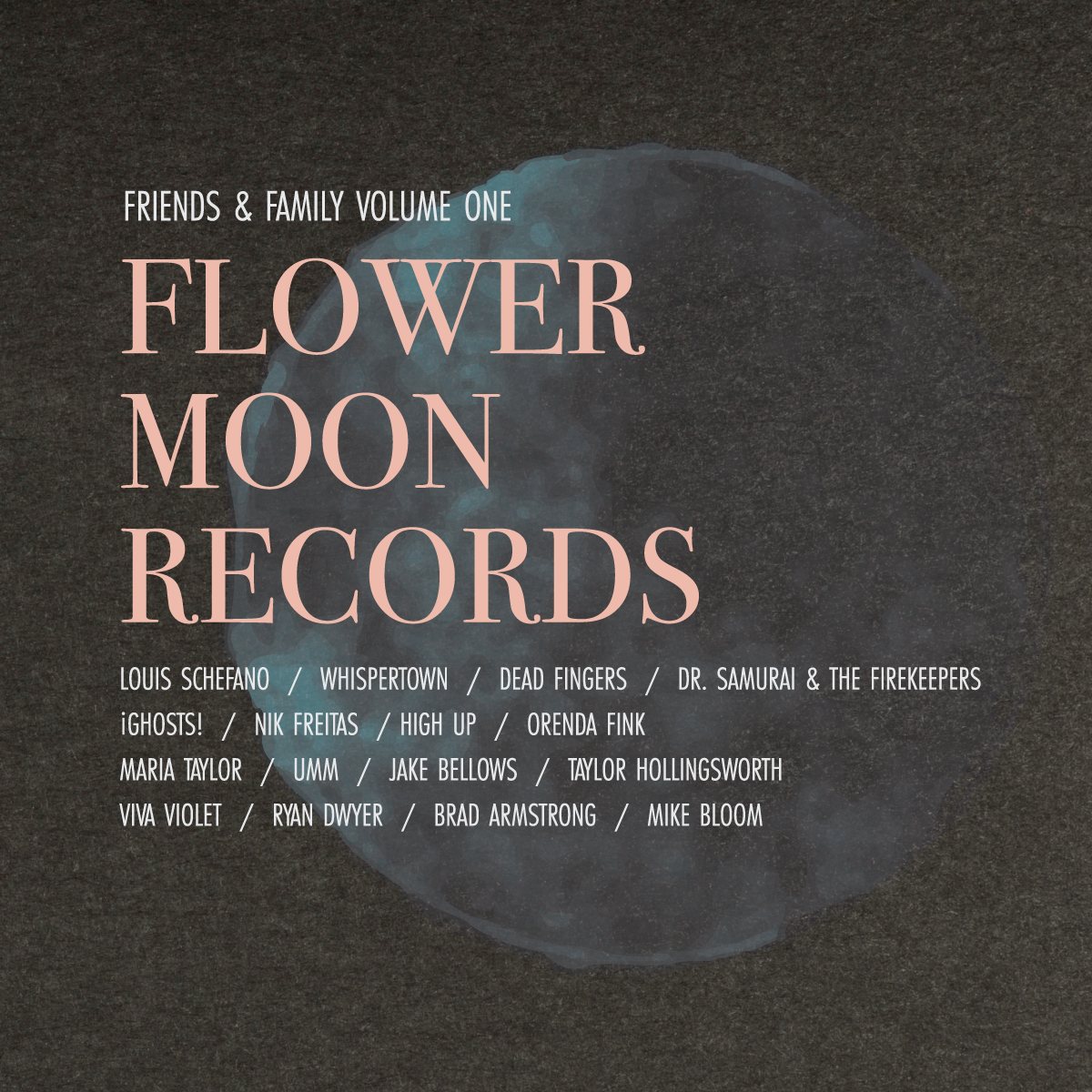 Flower Moon Records – Friends and Family Volume 1 ARTWORK.png
