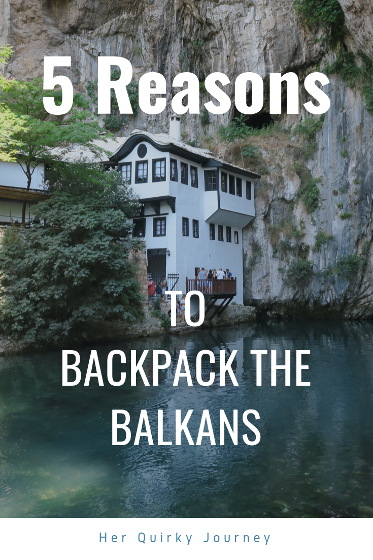 5 Reasons to Backpack the Balkans