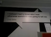 """"""" I realised i had to know who i was otherwise somebody was going to me."""" - Linda Bellos (not sure why the pic came out so blurry)"""
