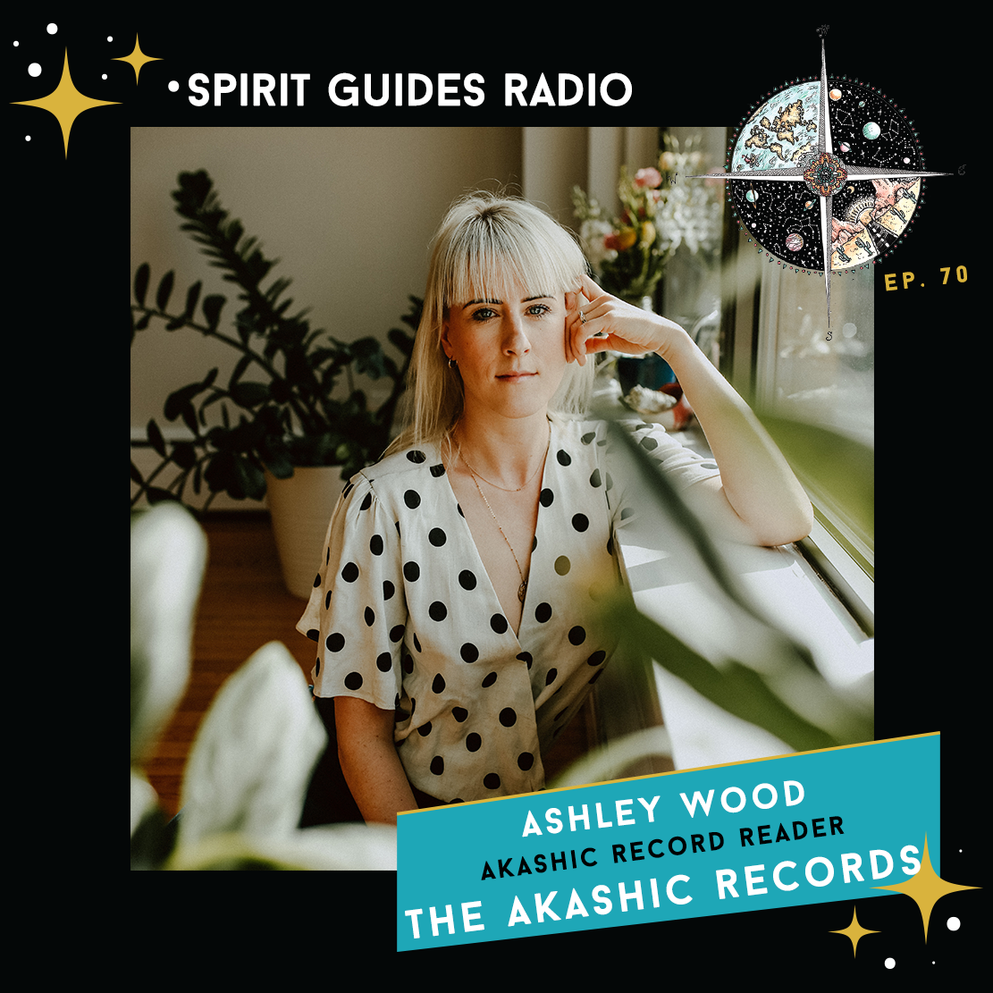 Ep 70: Akashic Records with Ashley Wood -