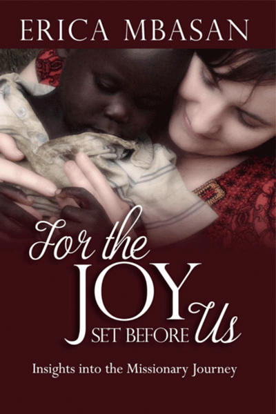 For the Joy Set Before Us - Erica Mbasan