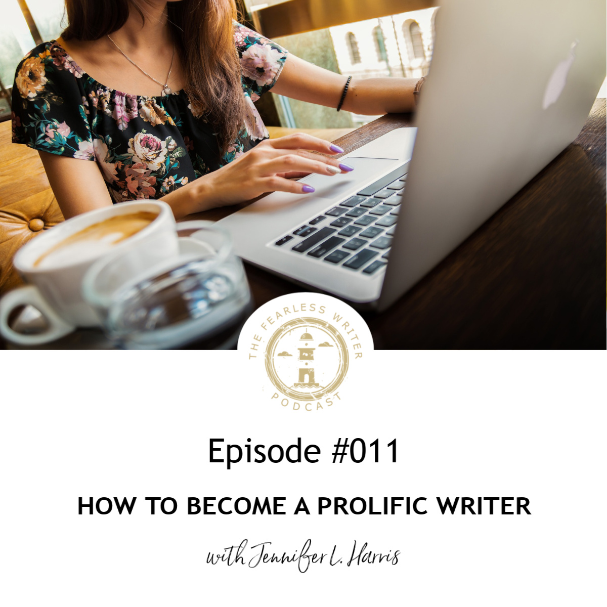 Ep. 011: How to Become a Prolific Writer