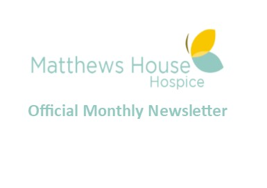 Matthews House hospice Monthly newsletter