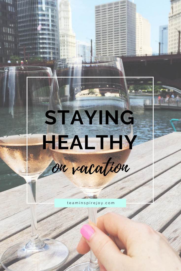 staying healthy on vacation - 4 tips to feel amazing and vibrant while traveling