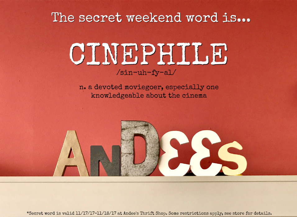"""This week's secret word is """"cinephile."""" Say cinephile during check-out to save 10% on your total purchase!"""