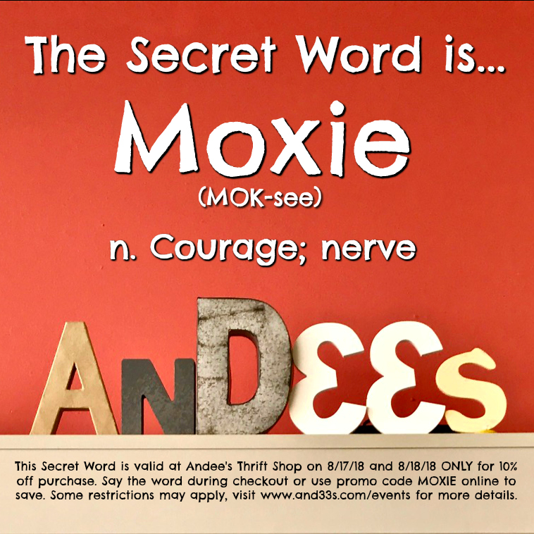 You've got moxie, kid. Use it to get 10% off all products & services this weekend only at Andee's. Just say the word during checkout in store, or use it as promo code MOXIE online. Don't wait, the offer is only good for the weekend!