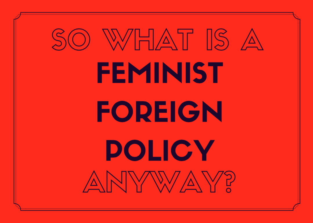 So What is a Feminist Foreign Policy Anyway?