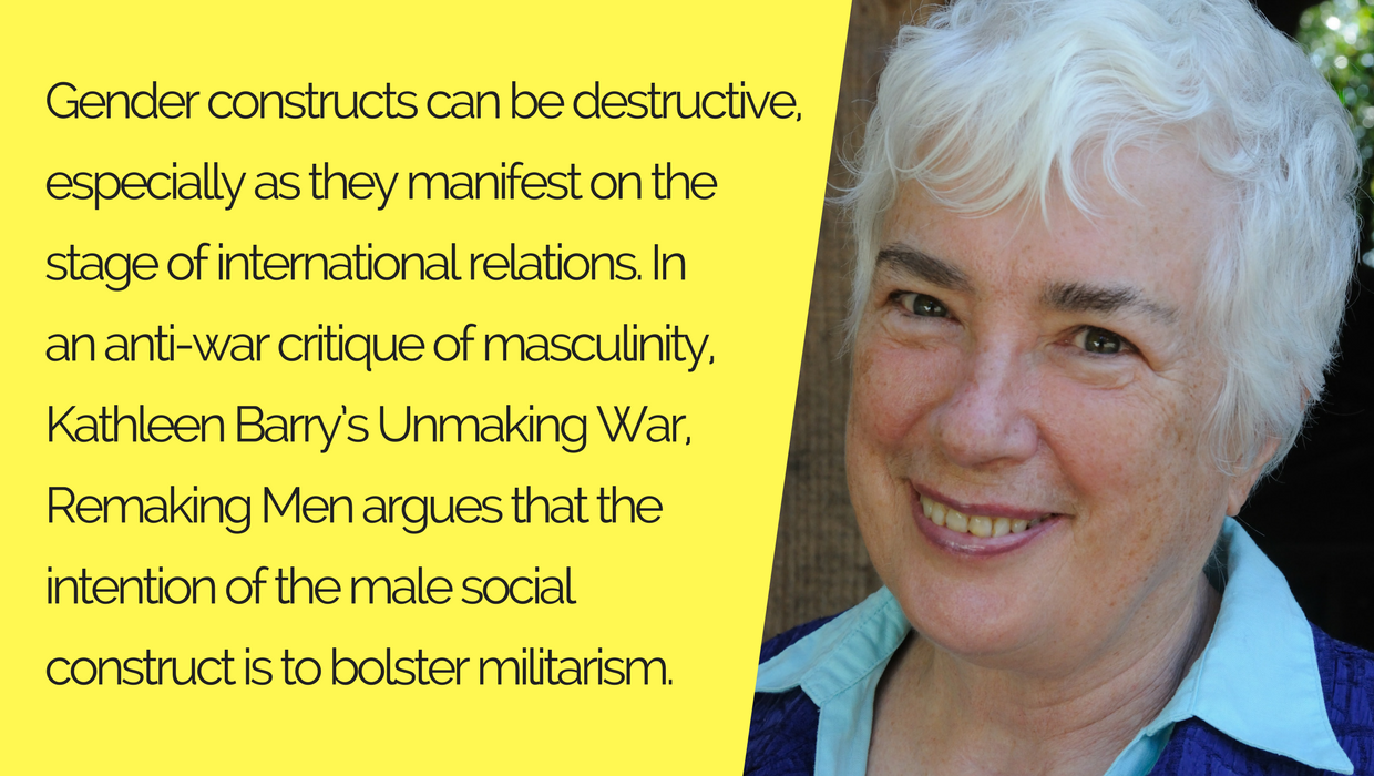 Unmaking War Remaking Men Kathleen Barry Feminist Foreign Policy