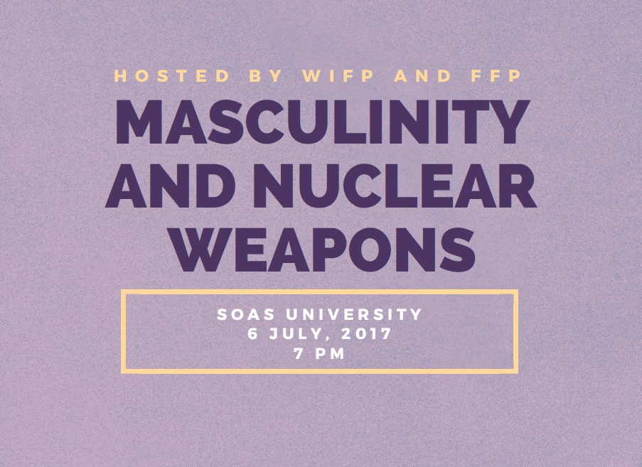 Masculinity and Nuclear Weapons Panel Discussion