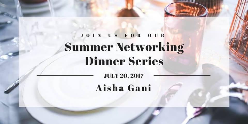 Summer Networking Dinner Series Aisha Gani