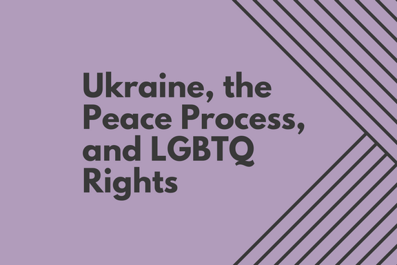 Ukraine Peace Process and LGBTQ Rights Feminist Foreign Policy